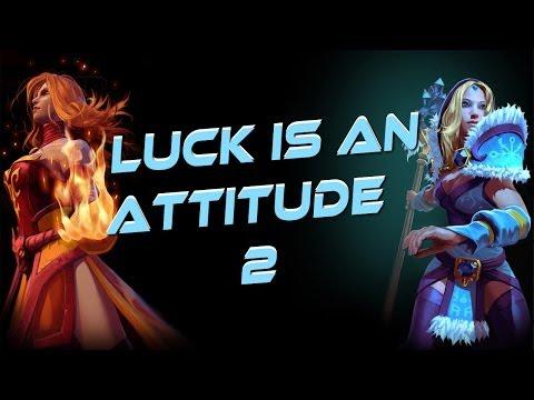 Dota 2 - Luck is an Attitude 2