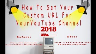 How To Set Your Custom URL For Your YouTube Channel 2018