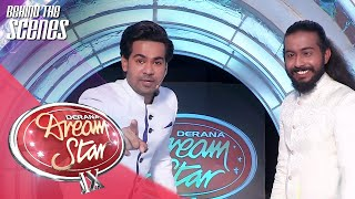 Dream Star Season 09 | Behind The Scenes