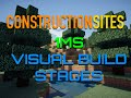 Construction Sites: 1MS - Visual Build Stages