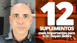 12 SUPLEMENTOS mais importante para o Dr. Dayan Siebra