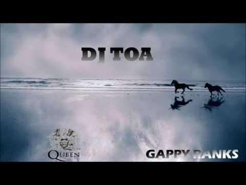 DJ TOA 2016 - Gappy Ranks vs Break Free (Pro Street DJ) Y.E.Y REMIX