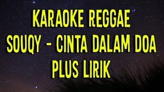 karaoke Souqy - Cinta dalam doa versi reggae (tanpa vokal plus lirik)
