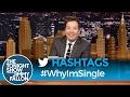 Hashtags: #WhyImSingle -