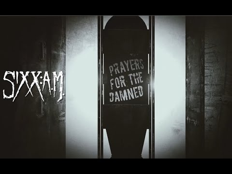 Sixx:A.M. - Prayers For The Damned (Lyric Video)
