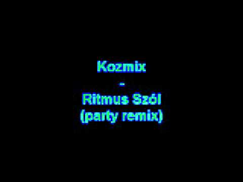 Kozmix - Ritmus Szól (party Remix)