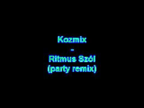 Kozmix - Ritmus Szól (party Remix)