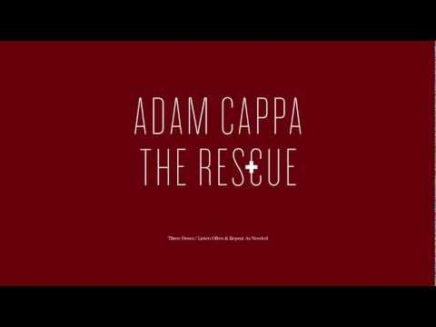 Adam Cappa - The Rescuse