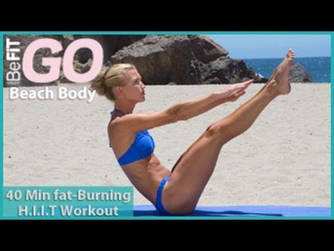 BeFiT GO | Beach Body- 40 Minute Fat-Burning HIIT Workout