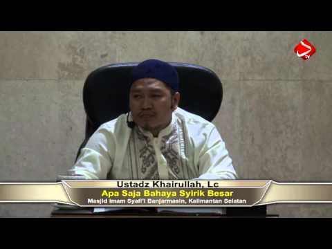 Pertanyaan Ke - 20 : Apa Bahaya Syirik Besar #2 - Ustadz Khairullah, Lc