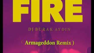 Mike Diamondz - Fire ( Dj Burak Aydin Armageddon Remix )