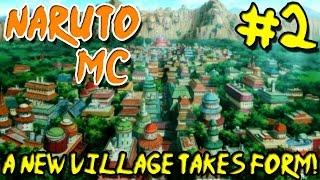 Naruto MC (Naruto Minecraft Mod) - Episode 2 | A New Village Takes Form!
