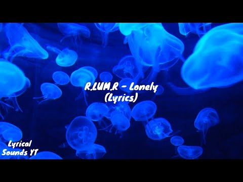 Download R.LUM.R - Lonely s Mp4 baru