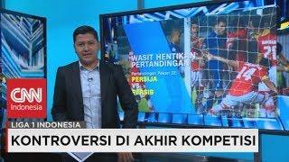 Kontroversi Di Akhir Kompetisi Liga 1