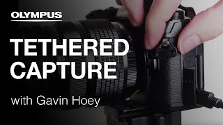 Olympus OM-D E-M1 Mark II - Tethered Capture with Gavin Hoey