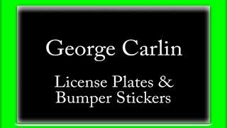 George Carlin - License Plates & Bumper Stickers