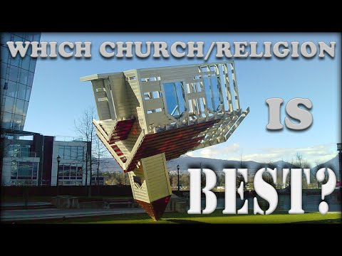 Which Church/Religion Is Best?