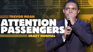 """Attention All Passengers"" - Trevor Noah - (Crazy Normal) LONGER RE-RELEASE"
