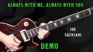 "performance - how to play ""Always With Me, Always With You"" on guitar by Joe Satriani guitar lesson"