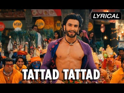 Tattad Tattad (Full Song With Lyrics) Goliyon Ki Rasleela Ram-leela | Ranvir Singh