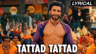 Tattad Tattad (Full Song With Lyrics) Goliyon Ki Rasleela Ram-leela   Ranvir Singh