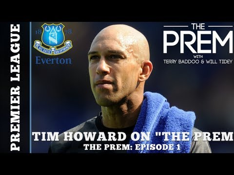 USA and Everton GK Tim Howard on The Prem
