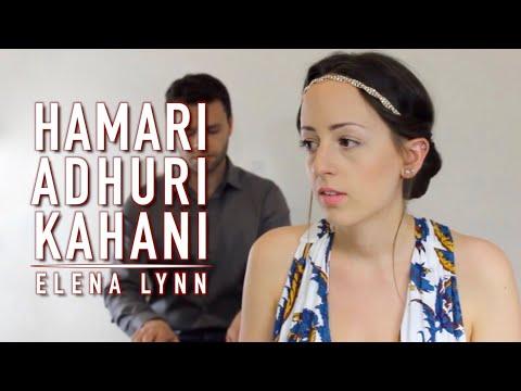 Hamari Adhuri Kahani - title song | Female cover by Elena Lynn (ft. Olivier Versini)