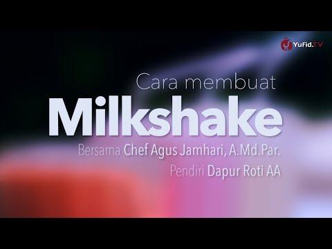 Cara Membuat Milkshake (Resep Milkshake) - Dapur Yufid