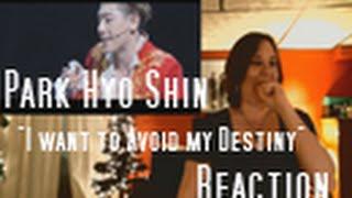 Park Hyo Shin I Want To Avoid My Destiny Reaction