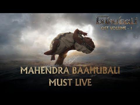 Baahubali OST - Volume 01 - Mahendra Baahubali Must Live | MM Keeravaani