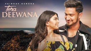 Tera Deewana Song: Vaibhav Kundra Feat. Akshata Sonawane | Praveen Bhat | Latest   Songs 2018