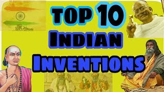 TOP 10 INDIAN INVENTION CONTRIBUTION TO WORLD! [INDEPENDENCE DAY SPECIAL]