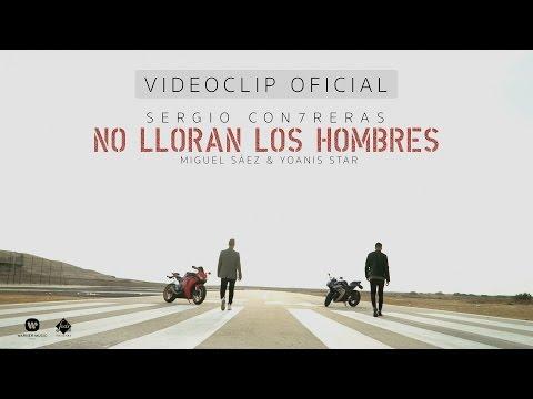 Sergio Contreras - No lloran los hombres (feat: Miguel Sáez/ Yoanis Star) (Videoclip Oficial)