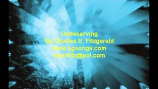 Southern Gospel - Undeserving Written By Charles E. Fitzgerald