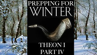 Prepping For Winter: Theon I Part 4