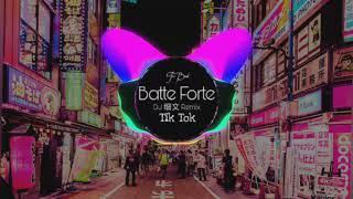 Batte Forte (Remix) | Nhạc gây nghiện tik tok