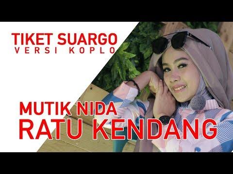 Download TIKET SUARGO VERSI KOPLO MUTIK NIDA RATU KENDANG Mp4 baru
