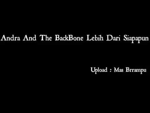 download lagu Andra And The BackBone Lebih Dari Siapapun gratis