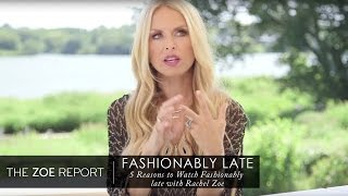 Fashionably Late with Rachel Zoe | 5 Reasons To Watch Fashionably Late With Rachel Zoe