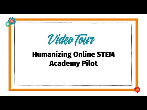 Video Tour: Humanizing Online STEM Academy Pilot