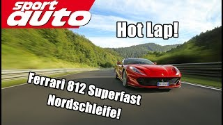 Ferrari 812 Superfast   HOT LAP   Nordschleife   7.27,48 min   sport auto