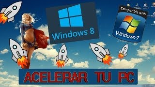 Acelerar Windows 7 / 8 - 3 Trucos y 2 Programas para que tu pc vuele