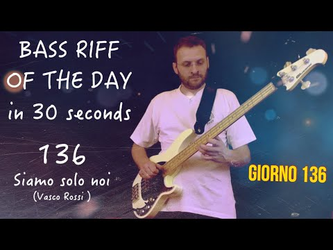 Day 136 Siamo Solo Noi Intro (Vasco Rossi) Bass Riff Of The Day In 30 Seconds
