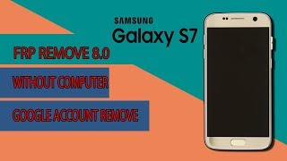 Samsung S7 G930A FRP Remove 8.0 | Google Account Bypass 8.0 Without PC