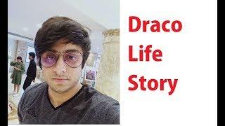Draco Life Story