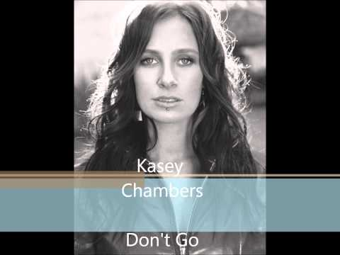 Kasey Chambers - Dont Go