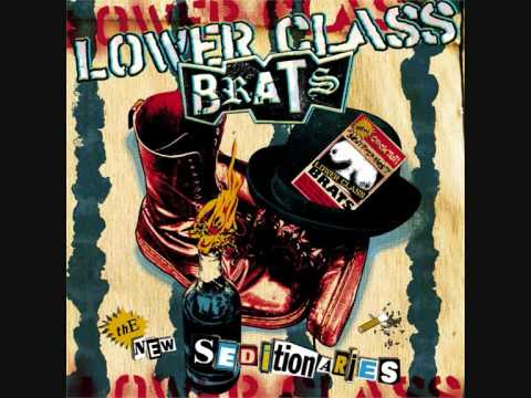 Lower Class Brats - Walking Into The Fire
