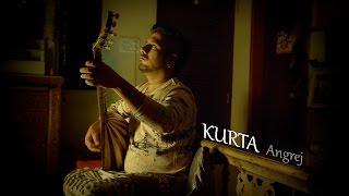 Kurta Sufi Song | Angrej | Amrinder Gill | Cover Version | Nirdosh Sobti