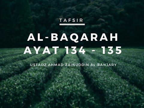 Tafsir As Sa'di Al Baqarah 134-135 - Ustadz Ahmad Zainuddin, Lc