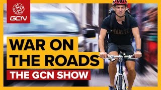 The War On The Roads And How To Fight It | GCN Show Ep. 328